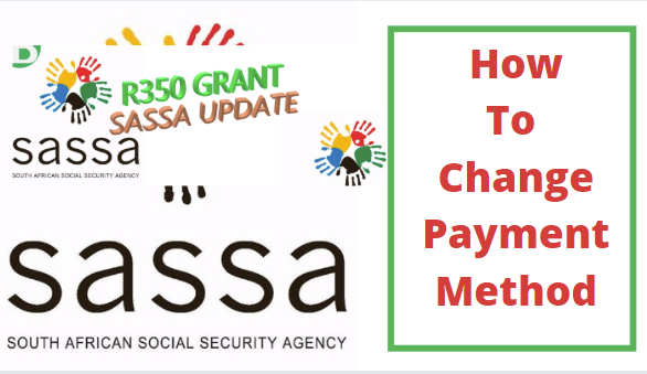 How To Change Payment Method For The SASSA R350 Grant Quick and Easy